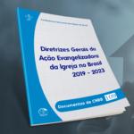 CNBB publica as Diretrizes Gerais da Ação Evangelizadora da Igreja no Brasil 2019-2023