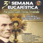 3ª Semana Eucarística, na Paróquia Santíssima Trindade