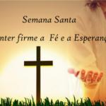 Entendendo o significado dos dias da Semana Santa