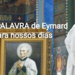 Uma PALAVRA de Eymard para nossos dias