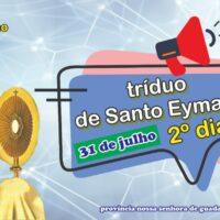 2º dia Tríduo Festa de São Pedro Julião Eymard