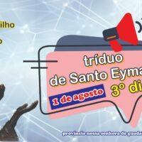 3º dia Tríduo em preparação para a Festa de São Pedro Julião Eymard