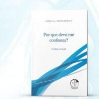 """""""POR QUE DEVO ME CONFESSAR?"""": EDIÇÕES CNBB LANÇA VERSÃO REVISADA DE LIVRETO"""