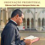 Ordenação Presbiteral Diác. José Cícero Junior Marques, sss