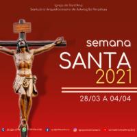 Programação Semana Santa Igreja de Santana - Santuário da Adoração Perpétua