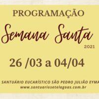 Programação Semana Santa Santuário de Adoração S. P. J Eymard Sete Lagoas