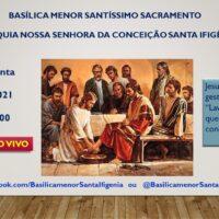 Programação Semana Santa Basílica Menor Nossa Senhora da Imaculada Conceição e Santa Ifigênia