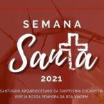 Programação Semana Santa Santuário Arquidiocesano de Adoração N. S. da Boa Viagem