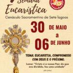 7ª Semana Eucarística no Santuário de Adoração São Pedro Julião Eymard – Sete Lagoas.