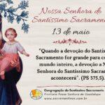 13 de maio – Festa de Nossa Senhora do Santíssimo Sacramento