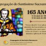 165 anos – Fundação da Congregação do Santíssimo Sacramento – 13 de maio de 1856