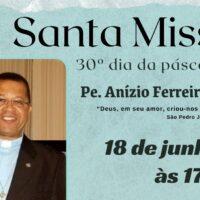Missa de 30 dias de falecimento - Pe. Anízio Ferreira dos Santos, sss