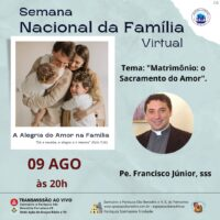 Semana Nacional da Família - Pastoral Familiar das Paróquias São Benedito e Santíssima Trindade