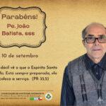 Aniversário de Nascimento Pe. João Batista Lopes, sss